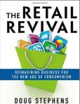 The Retail Revival: Reimagining Business for the New Age of Consumerism [Doug Stephens]